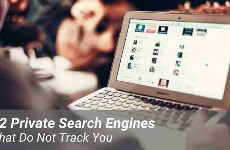 12 Private Search Engine That Do Not Track You